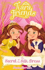 Tiara Friends 2 Tiara Friends The Secret of the Silk Dress