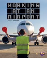 PM Sapphire Working at an Airport (PM Guided Reading Nonfiction) Level 29 (6 books)