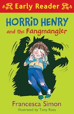 Horrid Henry Early Reader 36 Horrid Henry and the Fangmangler