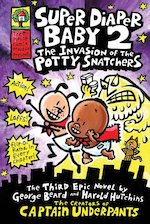 Captain Underpants Super Diaper Baby 2 The Invasion of the Potty Snatchers