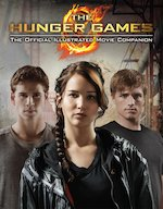 Hunger Games Trilogy The Hunger Games Official Illustrated Movie Companion