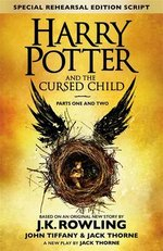Harry Potter and the Cursed Child  Parts One and Two (Special Rehearsal Playscript)