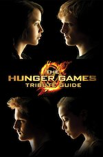 Hunger Games Trilogy The Hunger Games Tribute Guide