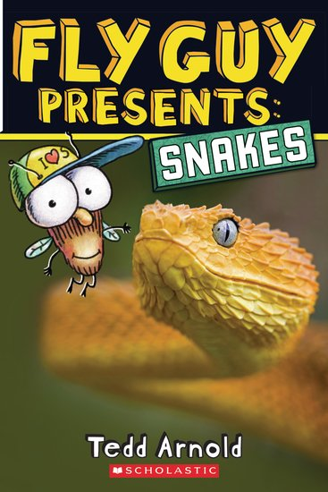Fly Guy Presents: Snakes by Tedd Arnold (2016, Paperback)