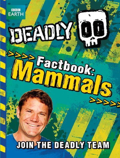 Deadly Factbook Mammals: Book 1 (Steve Backshalls Deadly series), Backshall, Ste