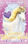 The Unicorns of Blossom Wood - Best Friends