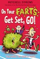 On Your Farts, Get Set, Go!