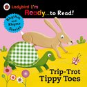 Ladybird I'm Ready to Read: Trip-Trot Tippy-Toes