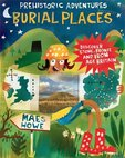 Prehistoric Adventures: Burial Places
