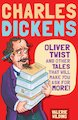 Charles Dickens: Oliver Twist and Other Tales That Will Make You Ask For More!
