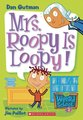 My Weird School: Miss Roopy is Loopy!