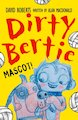 Dirty Bertie: Mascot!
