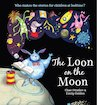 The Loon on the Moon