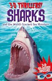 3D Thrillers! Sharks and the World's Scariest Sea Monsters