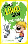 Super Loud Sam vs Birdman