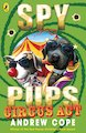 Spy Pups: Circus Act