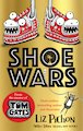Shoe Wars (the laugh-out-loud, packed-with-pictures new adventure from the creator of Tom Gates)