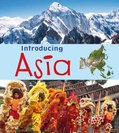 Introducing Continents: Introducing Asia