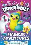 Hatchimals: Magical Adventures Sticker Activity Book