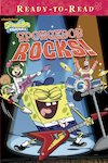 Ready-to-Read: SpongeBob Rocks!