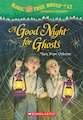Magic Tree House: A Good Night for Ghosts