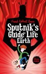 Sputnik's Guide to Life on Earth