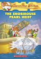 Geronimo Stilton: The Enormouse Pearl Heist