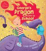 George's Dragon Goes to School