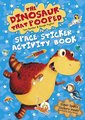 The Dinosaur That Pooped: Space Sticker Activity Book