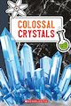 Colossal Crystals