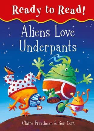 Ready to Read! Aliens Love Underpants