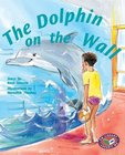 Dolphin on the Wall (PM Storybooks) Levels 23, 24