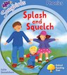 Songbirds Phonics: Splash and Squelch