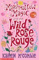 Marshmallow Magic and the Wild Rose Rouge
