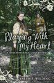 My Love Story: Playing With My Heart