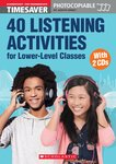 40 Listening Activities for Lower-Level Classes (with CDs)