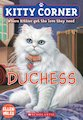Kitty Corner: Duchess