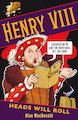 Henry VIII: Heads Will Roll
