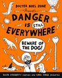 Danger is Still Everywhere: Beware of the Dog!