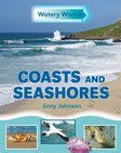 Watery Worlds: Coasts and Seashores