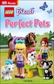 DK Reads: LEGO Friends - Perfect Pets