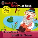 Ladybird I'm Ready to Read: Snick-Snack Sniffle-Nose