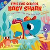 Time for School, Baby Shark! Doo Doo Doo Doo Doo Doo