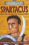 Spartacus and his Glorious Gladiators