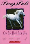 Pony Pals: Give Me Back My Pony