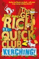 The Get Rich Quick Club: Kerching!