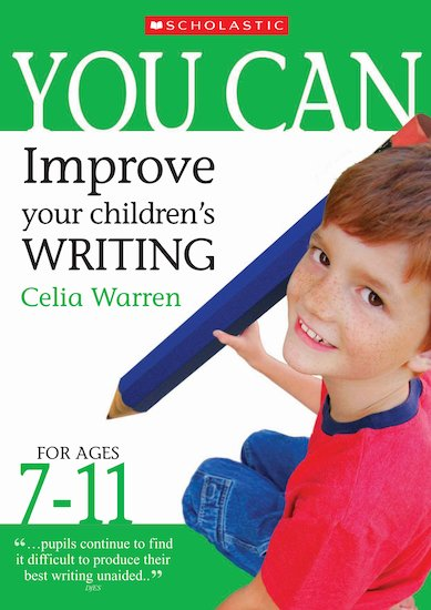 Improve Your Children's Writing - Ages 7-11