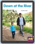 Down at the River (PM Stars Fiction) Level 3, 4, 5, 6