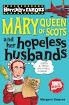 Mary Queen of Scots and her Hopeless Husbands