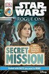 DK Readers: STAR WARS™ Rogue One - Secret Mission